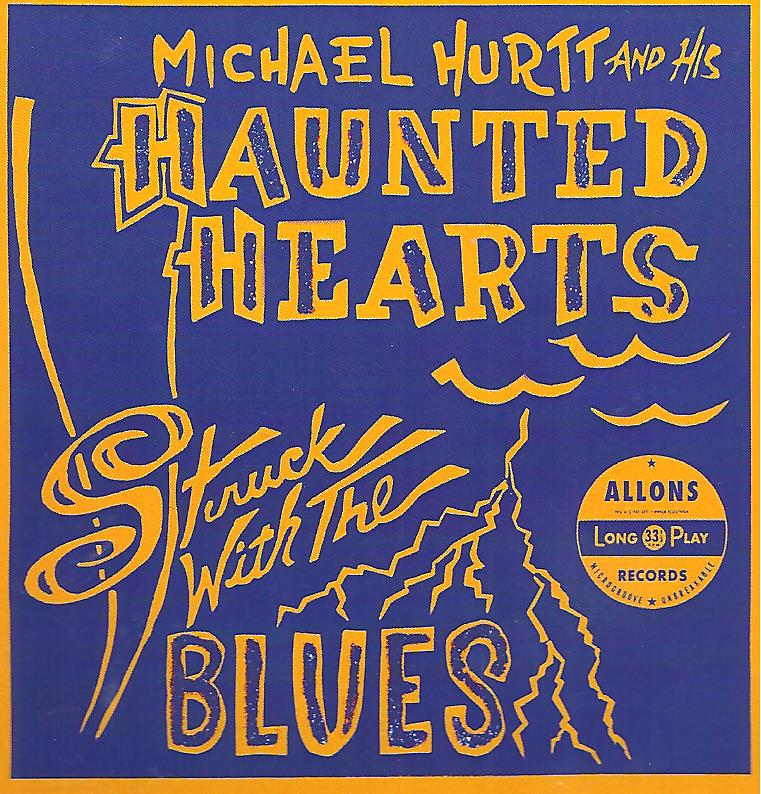 Michael Hurtt/Haunted Hearts - Struck With The Blues lp (Allons)
