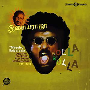 Ilaiyaraaja - Solla Solla dbl lp (Finders Keepers)