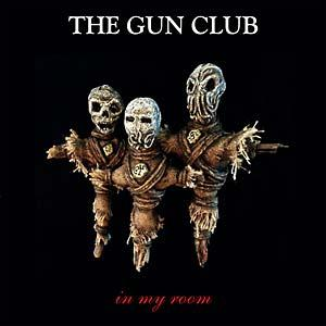 Gun Club - In My Room lp (Bang!)