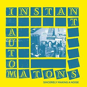 Instant Automatons - Sincerely Making A Noise lp (BeatGeneration