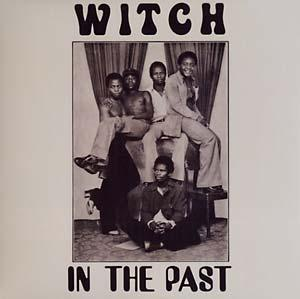 Witch - In The Past lp (Now-Again Records)