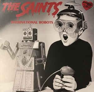 The Saints - International Robots lp (Unichord Records)
