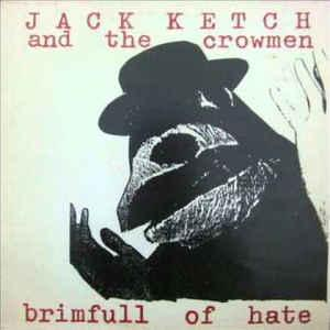 Jack Ketch & The Crowmen - Brimful Of Hate LP (M'Lady's)