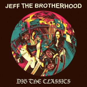 Jeff The Brotherhood - Dig The Classics lp (WB)