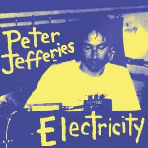 Peter Jeffreries - Electricity dbl lp (Superior Viaduct)