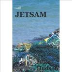 Jetsam Select Writings 1977-2009 Mike Hudson