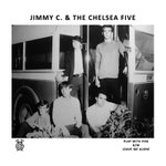 "Jimmy C. & the Chelsea Five - Play With Fire 7"" (13 O'Clock)"