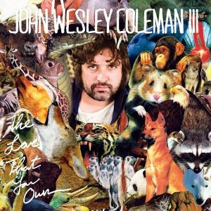 John Wesley Coleman - The Love That You Own lp (Burger)
