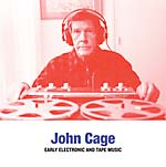 John Cage - Early Electronic & Tape Music lp (Sub Rosa)