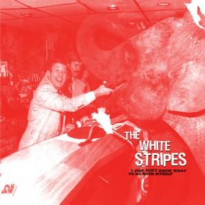 "White Stripes - I Just Don't Know What To Do...7"" (Third Man)"