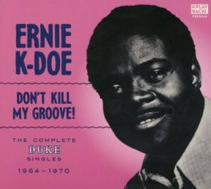 Ernie k-Doe - Don't Kill My Groove! cd (Play Back)
