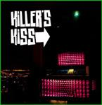 Killers Kiss cd - (Hook Or Crook)