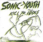 Sonic Youth - Kill Yr idols lp