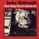 Junior Kimbrough Most Things Haven't Worked Out lp (Fat Possum)