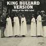 King Bullard Version - Songs of the BOS Label lp (Numero)