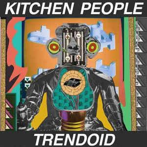 Kitchen People - Trendoid lp (Oops Baby Records)