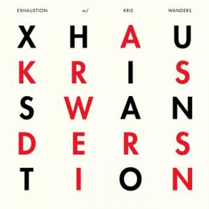 Exhaustion - With Kris Wanders lp (EMR)