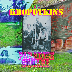 Kropotkins - Paradise Square cd (Mulatta Records)