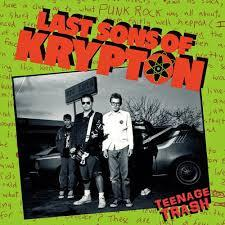 Last Sons Of Krypton - Teenage Trash
