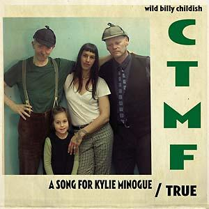 Wild Billy Childish CTMF - A Song For Kylie Minogue 7""