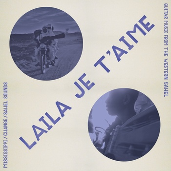 Laila Je T'aime: Guitar Music From Western Sahel lp