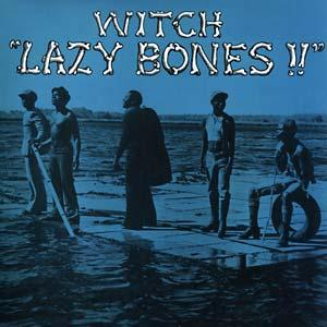 Witch - Lazy Bones lp (Now- Again)