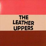 Leather Uppers - Okay Don't Say Hi Lp (Pantsuit City / Goner)