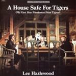 Lee Hazlewood - House Safe For Tigers cd (LITA)