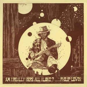 Philip Lewin - Am I Really Here All Alone? lp (Thompkins Square)
