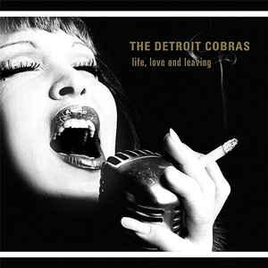 Detroit Cobras - Life, Love and Leaving lp (Third Man Records)