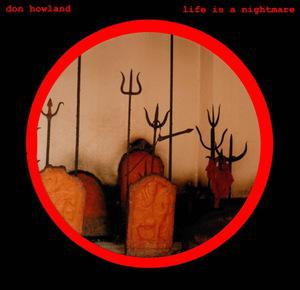 Don Howland - Life Is A Nightmare lp (12XU)