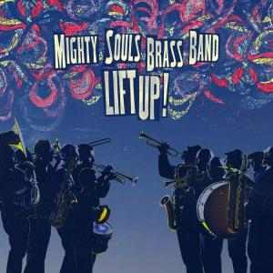 Mighty Souls Brass Band - Lift Up! cd (Archer)