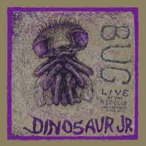 Dinosaur Jr - Bug Live At the 9:30 Club lp (Outer Battery)