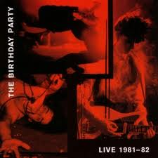 Birthday Party - Live 81-82 dbl lp (4AD Records)
