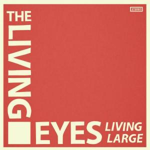 Living Eyes - Living Large lp (Agitated)