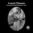 "Lonzie Thomas - George Mitchell Collection Vol 8 7"" (Fat Possum)"