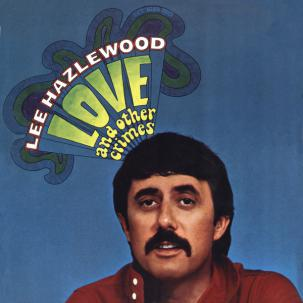 Lee Hazlewood - Love and Other Crimes lp (1972)