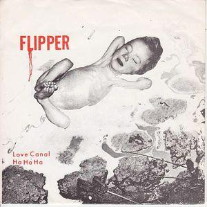 "Flipper - Love Canal 7"" (Superior Viaduct)"