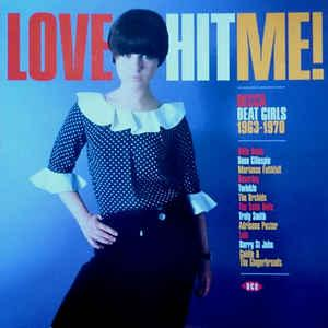 Love Hit Me! Decca Beat Girls 1963-70 lp (Ace)