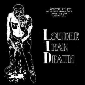 LTD - Louder Than Death lp (In The Red)