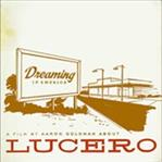 Lucero - Dreaming In America DVD (East West)