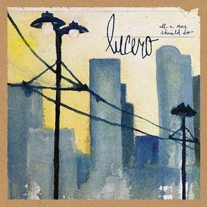 Lucero - All A Man Should Do LP (ATO)