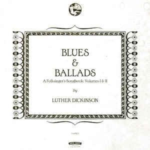 Luther Dickinson - Blues & Ballads dbl lp (New West)