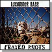 Luxurious Bags - Frayed Knots cd (Twisted Village)