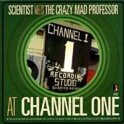 Scientist - Meets the Crazy Mad Professor At Channel One lp