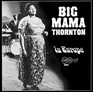 Big Mama Thornton - In Europe lp (Arhoolie)