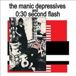 Manic Depressives / 0:30 Second Flesh lp (Rerun)