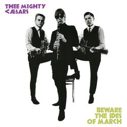 Thee Mighty Caesars - Beware The Ides of March lp (DG)