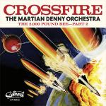 "The Martian Denny Orchestra - Crossfire 7"" RSD (Sundazed)"
