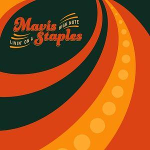 Mavis Staples - Livin' On A High Note LP (ANTI)